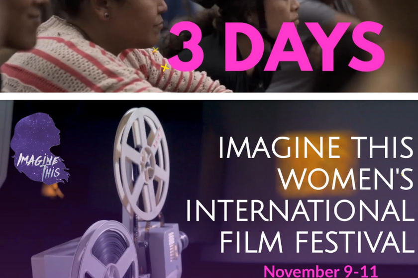 3rd Annual Imagine This Women's International Film Festival