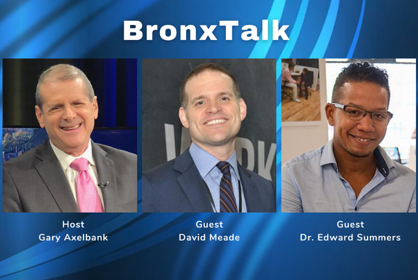 BronxTalk: David Meade and Dr. Edward Summers